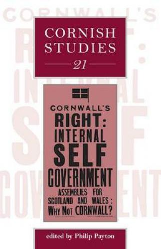 Cornish Studies Volume 21 (2013)<br /><a href='http://humanities.exeter.ac.uk/history/staff/payton/'>Philip Payton</a> (ed.)