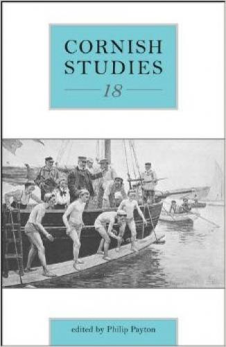 Cornish Studies Volume 18 (2011)<br /><a href='http://humanities.exeter.ac.uk/history/staff/payton/'>Philip Payton</a>&nbsp;(ed.)