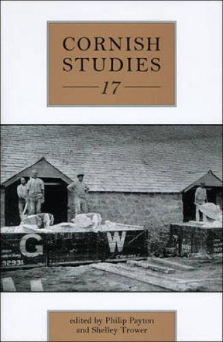 Cornish Studies Volume 17 (2009)<br /><a href='http://humanities.exeter.ac.uk/history/staff/payton/'>Philip Payton</a>&nbsp;(ed.)