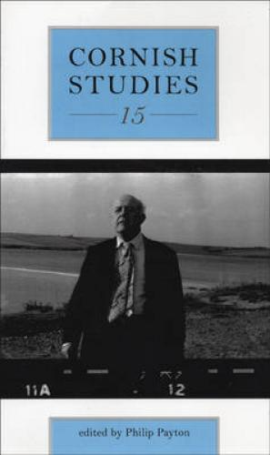 Cornish Studies Volume 15 (2007)<br /><a href='http://humanities.exeter.ac.uk/history/staff/payton/'>Philip Payton</a>&nbsp;(ed.)