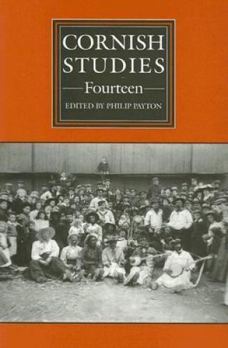 Cornish Studies Volume 14 (2006)<br /><a href='http://humanities.exeter.ac.uk/history/staff/payton/'>Philip Payton</a>&nbsp;(ed.)