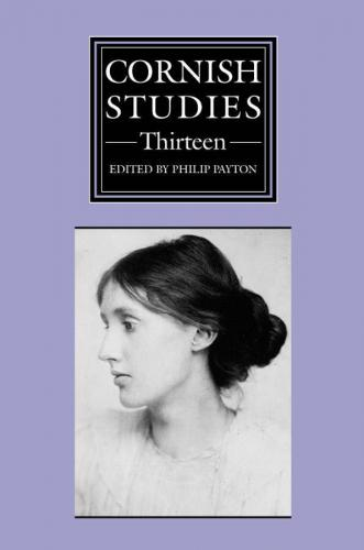 Cornish Studies Volume 13 (2005)<br /><a href='http://humanities.exeter.ac.uk/history/staff/payton/'>Philip Payton</a>&nbsp;(ed.)