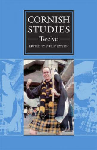 Cornish Studies Volume 12 (2005)<br /><a href='http://humanities.exeter.ac.uk/history/staff/payton/'>Philip Payton</a>&nbsp;(ed.)