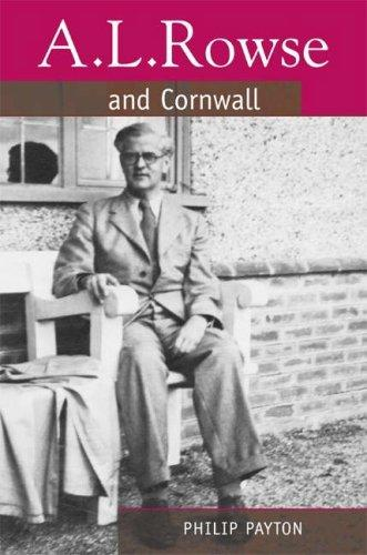 A.L. Rowse and Cornwall: A Paradoxical Patriot (2005)<br /><a href='http://humanities.exeter.ac.uk/staff/payton'>Philip Payton</a>