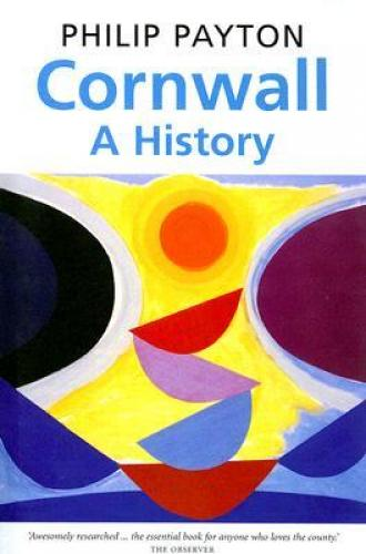 Cornwall: A History (2004)<br /><a href='http://humanities.exeter.ac.uk/history/staff/payton/'>Philip Payton</a> (author) and&nbsp;Eric Thomas (illustrator)