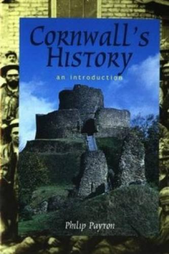 Cornwall's History: An Introduction (2002)<br /><a href='http://humanities.exeter.ac.uk/staff/payton'>Philip Payton</a>