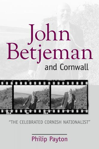 John Betjeman and Cornwall: The Celebrated Cornish Nationalist (2010)<br /><a href='http://humanities.exeter.ac.uk/staff/payton'>Philip Payton</a>