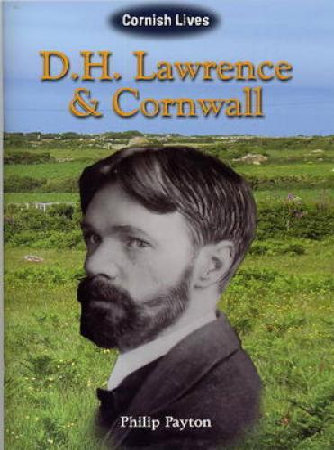 D.H. Lawrence and Cornwall (2009)<br /><a href='http://humanities.exeter.ac.uk/staff/payton'>Philip Payton</a>