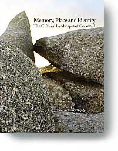 Memory, Place and Identity: The Cultural Landscapes of Cornwall (2012)<br /><a href='http://humanities.exeter.ac.uk/history/staff/tregidga/'>Garry Tregidga</a> (ed.)
