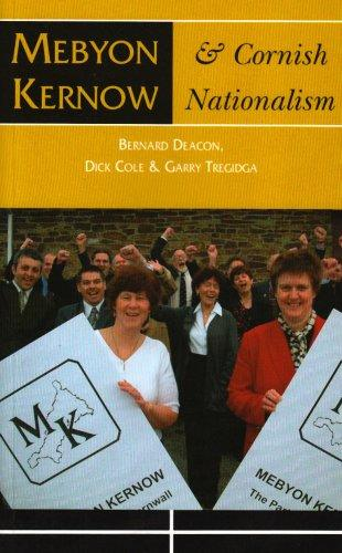 Mebyon Kernow and Cornish Nationalism (2003)<br />Garry Tregidga, Dick Cole and Bernard Deacon