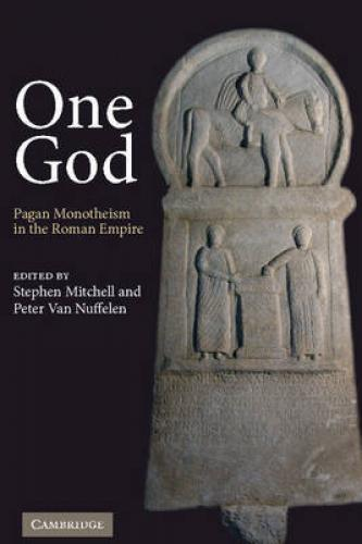 One God: Pagan Monotheism in the Roman Empire (2010)<br /><a href='http://humanities.exeter.ac.uk/classics/staff/mitchell/'>Stephen Mitchell</a> and Peter Van Nuffelen (eds)