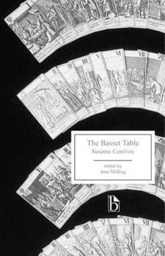 The Basset Table (2009)<br />Edited by <a href='http://humanities.exeter.ac.uk/drama/staff/milling/'>Jane Milling</a>