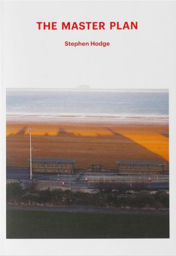 The Master Plan (2012)<br /><a href='http://humanities.exeter.ac.uk/staff/hodge'>Stephen Hodge</a>