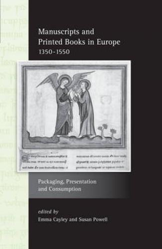 Manuscripts and Printed Books in Europe, 1350-1550 (2013)<br /><a href='http://humanities.exeter.ac.uk/modernlanguages/staff/cayley/'>Emma Cayley</a> and Susan Powell (eds)