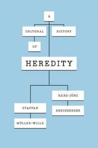 A Cultural History of Heredity (2012)<br /><a href='http://humanities.exeter.ac.uk/history/staff/mueller-wille/'>Staffan M&uuml;ller-Wille</a> and Hans-J&ouml;rg Rheinberger