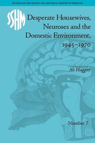 Desperate Housewives, Neuroses and the Domestic Environment, 1945–1970 (2012)<br /><a href='http://humanities.exeter.ac.uk/staff/haggett'>Alison Haggett</a>