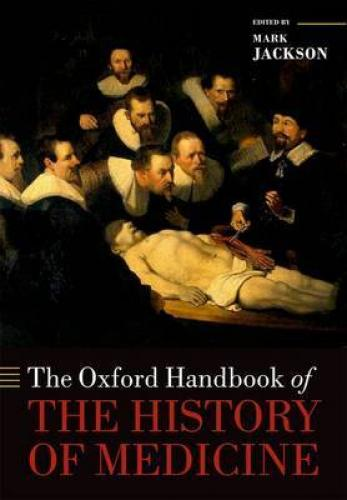The Oxford Handbook of The History of Medicine (2011)<br /><a href='http://humanities.exeter.ac.uk/staff/jackson'>Mark Jackson</a>