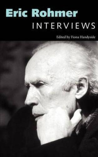 Eric Rohmer: Interviews (2013)<br />Edited by <a href='http://humanities.exeter.ac.uk/modernlanguages/staff/handyside/'>Fiona Handyside</a>