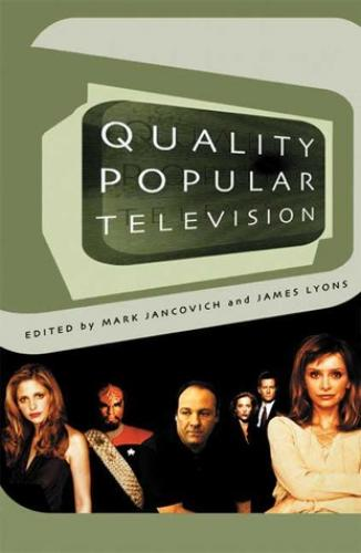 Quality Popular Television (2003)<br /><a href='http://humanities.exeter.ac.uk/english/staff/lyons/'>James Lyons</a> and Mark Jancovich (eds)