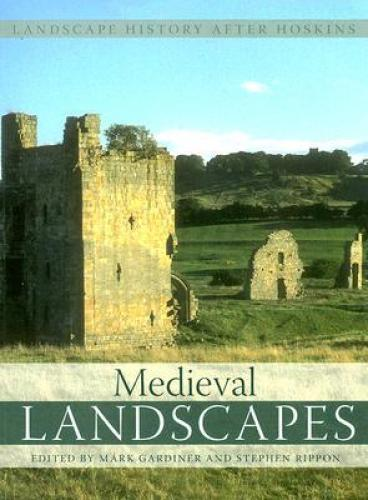 Medieval Landscapes (2007)<br /><a href='http://humanities.exeter.ac.uk/archaeology/staff/rippon/'>Stephen Rippon</a> and Mark Gardiner (eds)