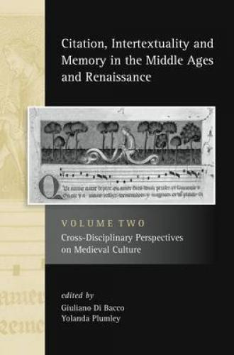 Citation, Intertextuality, and Memory in the Middle Ages and Renaissance, vol II (2013)<br /><a href='http://humanities.exeter.ac.uk/history/staff/plumley/'>Yolanda Plumley</a> and Guiliano Di Bacco (eds)