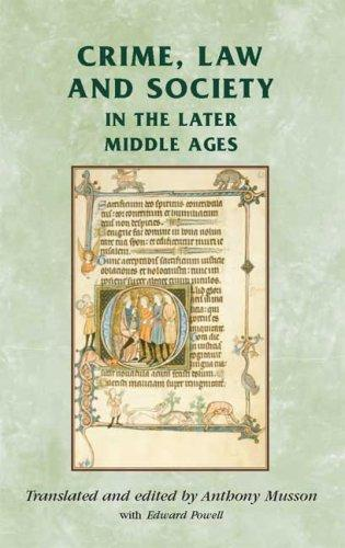 Crime, Law and Society in the Later Middle Ages (2009)<br /><a href='http://socialsciences.exeter.ac.uk/law/staff/musson/'>Anthony Musson</a> (translated and edited by) with Edward Powell