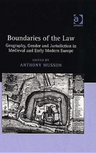 Boundaries of the Law (2005)<br /><a href='http://socialsciences.exeter.ac.uk/law/staff/musson/'>Anthony Musson</a> (ed.)
