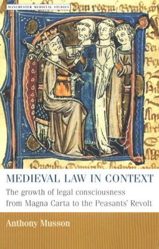 Medieval Law in Context (2001)<br /><a href='http://socialsciences.exeter.ac.uk/law/staff/musson/'>Anthony Musson</a>
