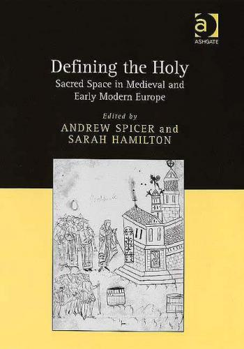 Defining the Holy (2006)<br /><a href='http://humanities.exeter.ac.uk/history/staff/hamilton/'>Sarah Hamilton</a> and Andrew Spicer (eds)