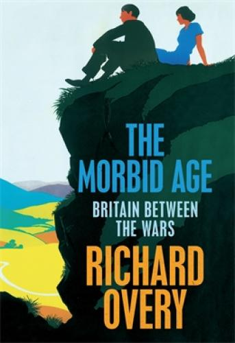 The Morbid Age: Britain between the Wars (2009)<br /><a href='http://humanities.exeter.ac.uk/staff/overy'>Richard Overy</a>