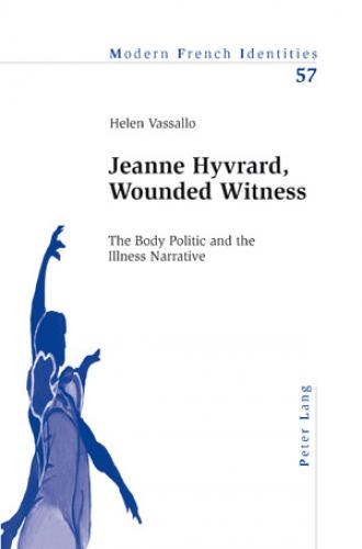 Jeanne Hyvrard, Wounded Witness (2007)<br /><a href='http://humanities.exeter.ac.uk/staff/vassallo'>Helen Vassallo</a>