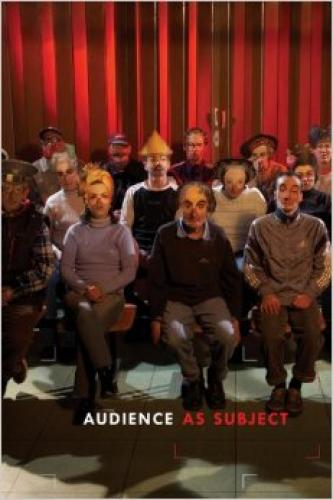 Audience as Subject (2013)<br /><a href='http://humanities.exeter.ac.uk/staff/kaye'>Nick Kaye</a>