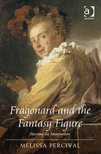 Fragonard the Fantasy Figure (2012)<br /><a href='http://humanities.exeter.ac.uk/staff/percival'>Melissa Percival</a>