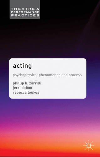 Acting: Psychophysical Phenomenon and Process (2013)<br /><a href='http://humanities.exeter.ac.uk/drama/staff/daboo/'>Jerri Daboo</a>, <a href='http://humanities.exeter.ac.uk/drama/staff/loukes/'>Rebecca Loukes</a> and <a href='http://humanities.exeter.ac.uk/drama/staff/zarrilli/'>Phillip Zarrilli</a>