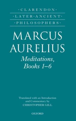 Marcus Aurelius: Meditations, Books 1-6 (2013)<br /><a href='http://humanities.exeter.ac.uk/staff/gill'>Christopher Gill</a>