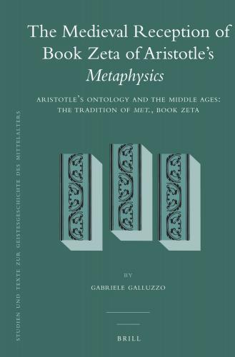 he Medieval Reception of Book Zeta of Aristotle's Metaphysics Vol 1 (2012)<br /><a href='http://humanities.exeter.ac.uk/staff/galluzzo'>Gabriele Galluzzo</a>