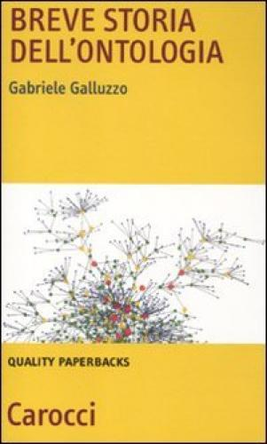 Breve storia dell'ontologia (2011)<br /><a href='http://humanities.exeter.ac.uk/staff/galluzzo'>Gabriele Galluzzo</a>