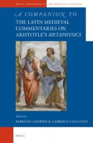 A Companion to the Latin Medieval Commentaries on Aristotle's Metaphysics (2013)<br /><a href='http://humanities.exeter.ac.uk/staff/galluzzo'>Gabriele Galluzzo</a>