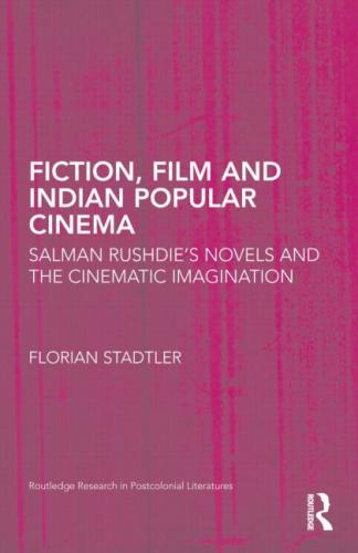 Fiction, Film and Indian Popular Cinema (2013)<br /><a href='http://humanities.exeter.ac.uk/staff/stadtler'>Florian Stadtler</a>