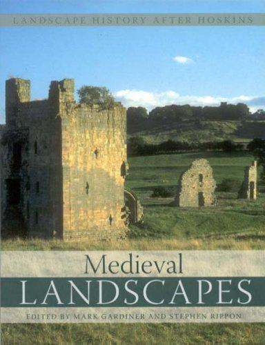 Medieval Landscapes (Landscapes History After Hoskins) (2007)<br /><a href='https://humanities.exeter.ac.uk/archaeology/staff/rippon/'>Stephen Rippon</a>,&nbsp;Mark Gardiner and Christopher Dyer