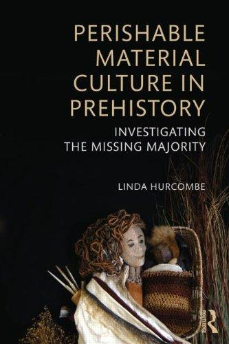 Perishable Material Culture in Prehistory: Investigating the Missing Majority (2014)<br /><a href='http://humanities.exeter.ac.uk/staff/hurcombe'>Linda Hurcombe</a>