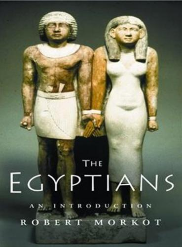 The Egyptians: An Introduction (2005)<br /><a href='http://humanities.exeter.ac.uk/staff/morkot'>Robert Morkot</a>