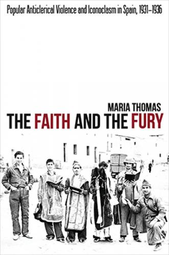 The Faith and the Fury (2012)<br /><a href='http://humanities.exeter.ac.uk/staff/mthomas'>Maria Thomas</a>
