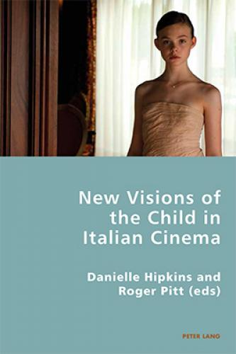 New Visions of the Child in Italian Cinema (2014)<br /><a href='http://humanities.exeter.ac.uk/staff/hipkins'>Danielle Hipkins</a>