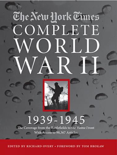 The New York Times The Complete World War 2 1939-1945 (2013)<br /><a href='http://humanities.exeter.ac.uk/staff/overy'>Richard Overy</a>