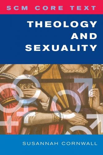 Theology and Sexuality (2013)<br /><a href='http://humanities.exeter.ac.uk/staff/cornwall'>Susannah Cornwall</a>