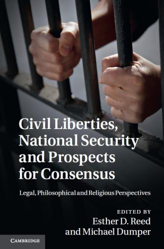 Civil Liberties, National Security and Prospects for Consensus (2012)<br /><a href='/theology/staff/ereed'>Esther D. Reed</a> and <a href='http://socialsciences.exeter.ac.uk/politics/staff/dumper/'>Michael Dumper</a>