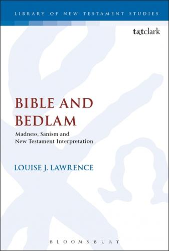 Bible and Bedlam (2018)<br /><a href='http://humanities.exeter.ac.uk/staff/lawrence'>Louise Lawrence</a>