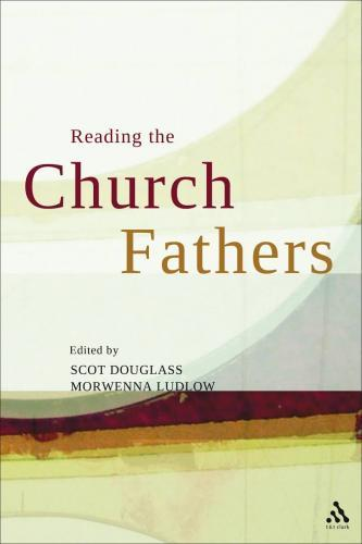 Reading the Church Fathers (2011)<br />Edited by Scot Douglas & <a href='http://humanities.exeter.ac.uk/theology/staff/ludlow/'>Morwenna Ludlow</a>