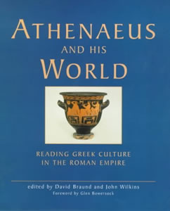 Athenaeus and his World (2000)<br /><a href='/classics/staff/braund/'>David Braund</a> and <a href='/classics/staff/wilkins/'>John Wilkins</a> (Co-ed.)